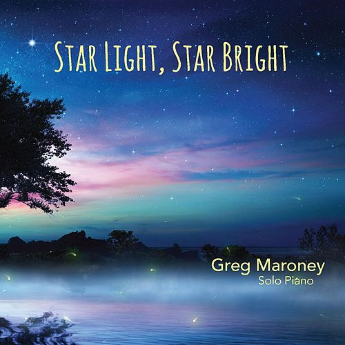 Star Light, Star Bright by Greg Maroney