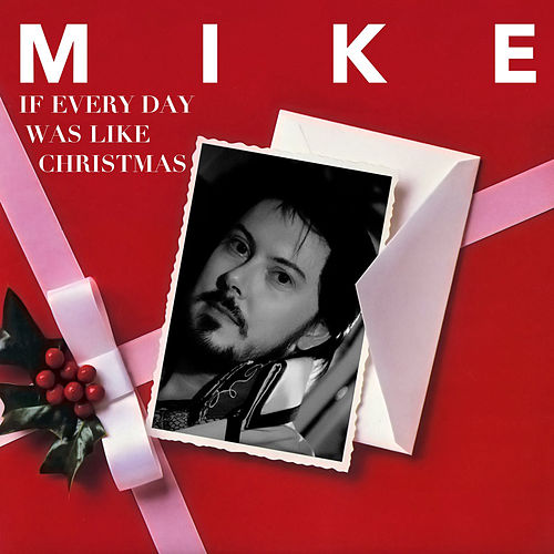 If Every Day Was Like Christmas de Mike Fitzner