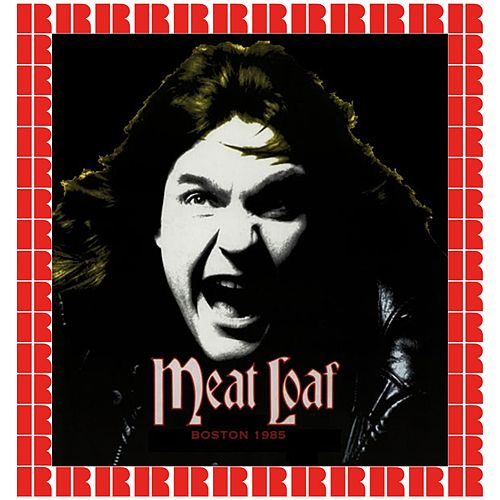Boston, May 21st, 1985 by Meat Loaf