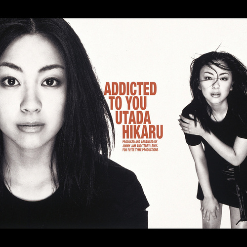 Addicted To You by Hikaru Utada