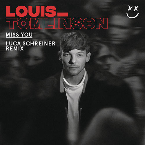 Miss You (Luca Schreiner Remix) by Louis Tomlinson