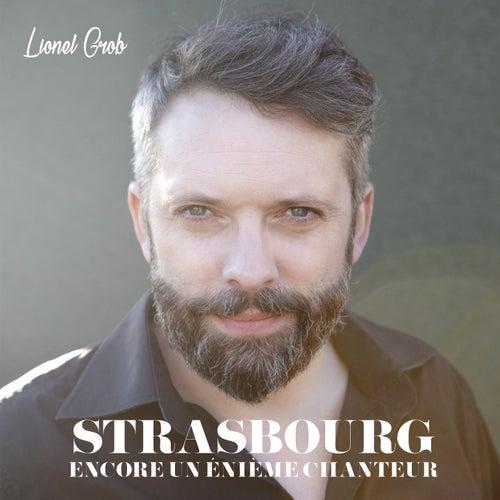 Strasbourg / Encore un énième chanteur by Lionel Grob