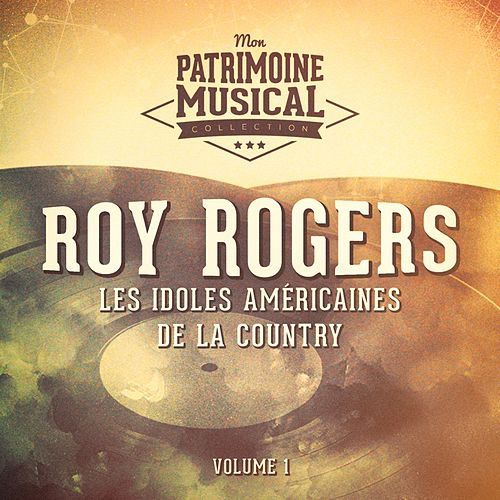 Les idoles américaines de la country : Roy Rogers, Vol. 1 by Roy Rogers
