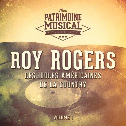 Les idoles américaines de la country : Roy Rogers, Vol. 1 by Roy Rogers