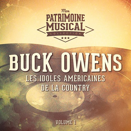 Les idoles américaines de la country : Buck Owens, Vol. 1 by Buck Owens
