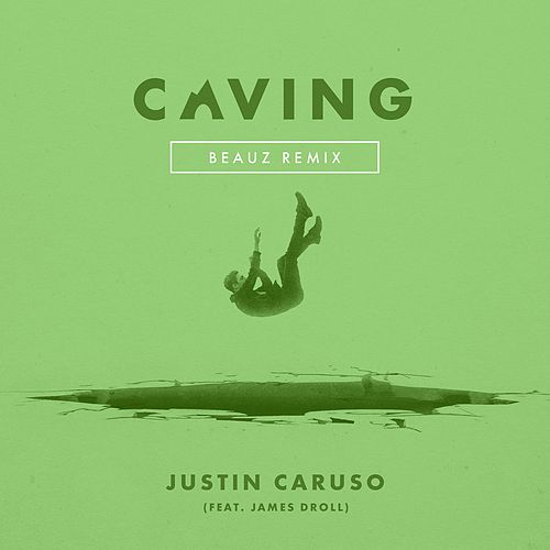 Caving (feat. James Droll) (Beauz Remix) von Justin Caruso