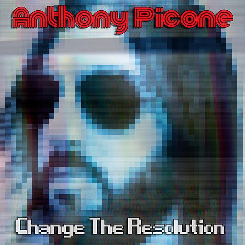 Change the Resolution by Anthony Picone