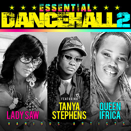 Essential Dancehall Vol.2 with Lady Saw, Tanya Stephens & Queen Ifrica by Various Artists