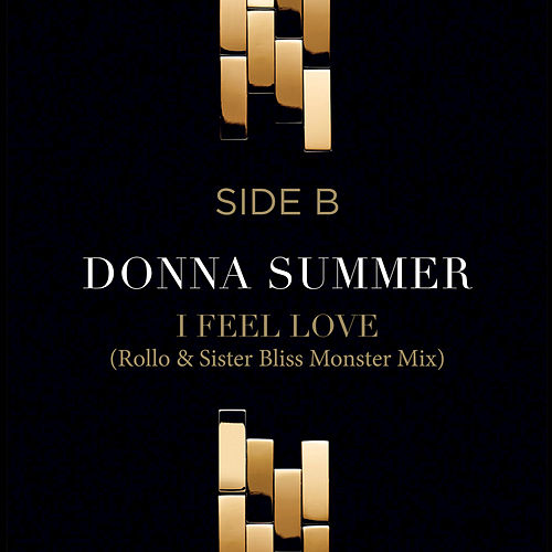 I Feel Love (Rollo & Sister Bliss Monster Mix) by Donna Summer
