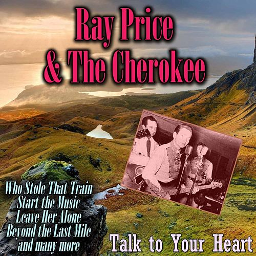 Talk to Your Heart von Ray Price And The Cherokee