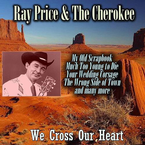 We Cross Our Heart von Ray Price And The Cherokee