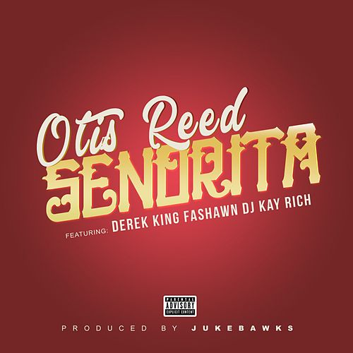 Senorita (feat. Derek King, Fashawn & DJ Kay Rich) von Otis Reed