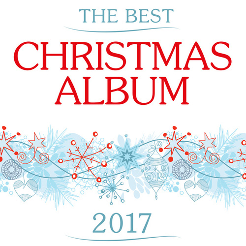 The Best Christmas Album 2017 von Various Artists