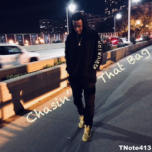Chasin' that Bag by Tnote413