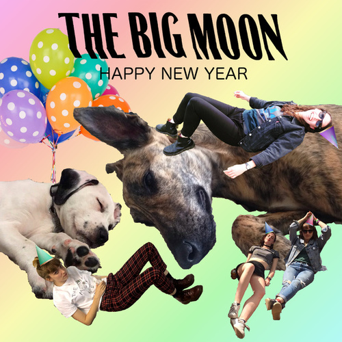 Happy New Year von The Big Moon