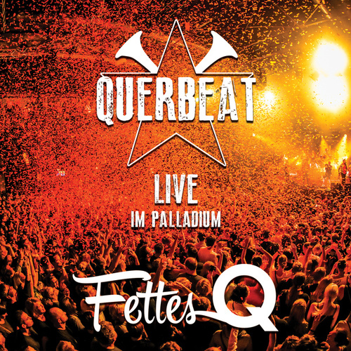 Fettes Q - Live im Palladium von Querbeat