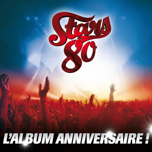 Stars 80 l'album anniversaire ! de Various Artists
