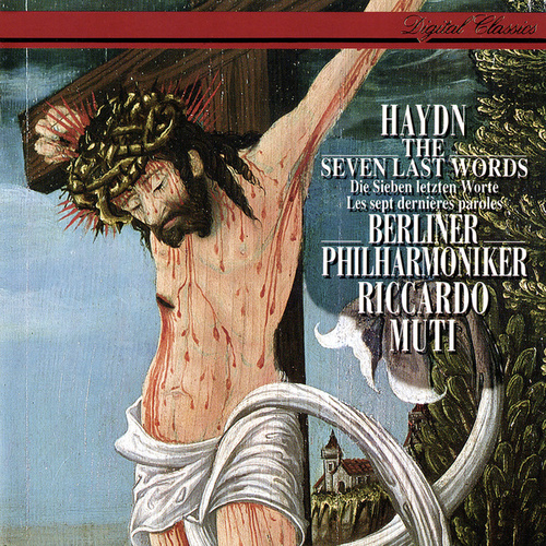 Haydn: The Seven Last Words Of Our Saviour On The Cross by Riccardo Muti