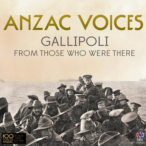 Anzac Voices: Gallipoli From Those Who Were There de Various Artists