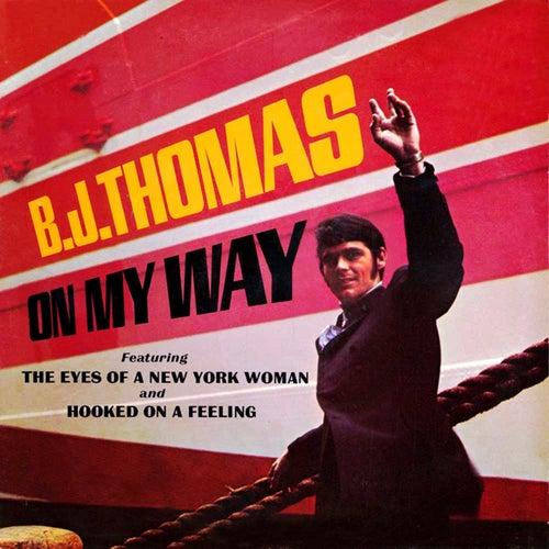 On My Way by B.J. Thomas