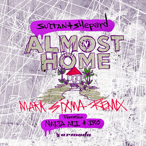 Almost Home (Mark Sixma Remix) by Sultan + Shepard
