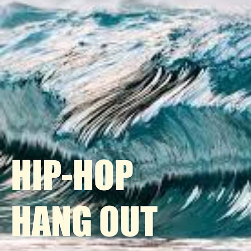 Hip-Hop Hang Out by Various Artists