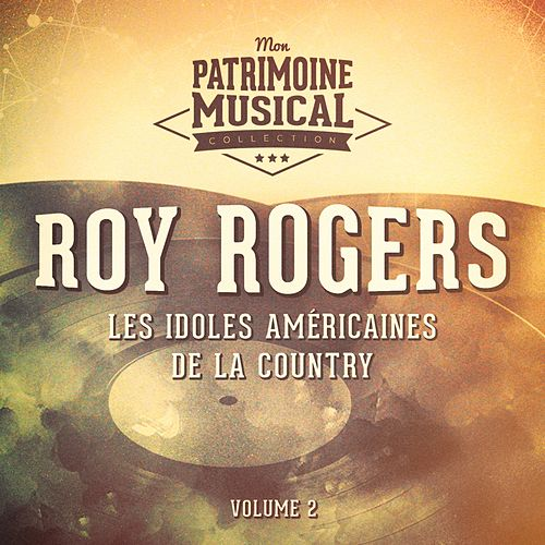 Les idoles américaines de la country : Roy Rogers, Vol. 2 by Roy Rogers