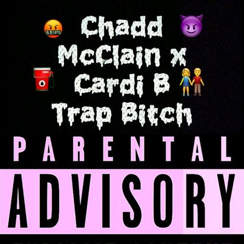 Trap Bitch by Chadd McClain