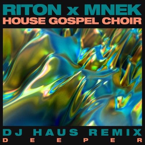 Deeper (DJ Haus Remix) van House Gospel Choir