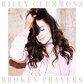 Broken Prayers by Riley Clemmons