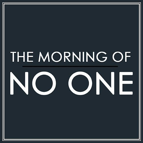 No One von The Morning Of