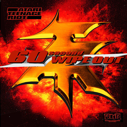 60 Second Wipe Out de Atari Teenage Riot