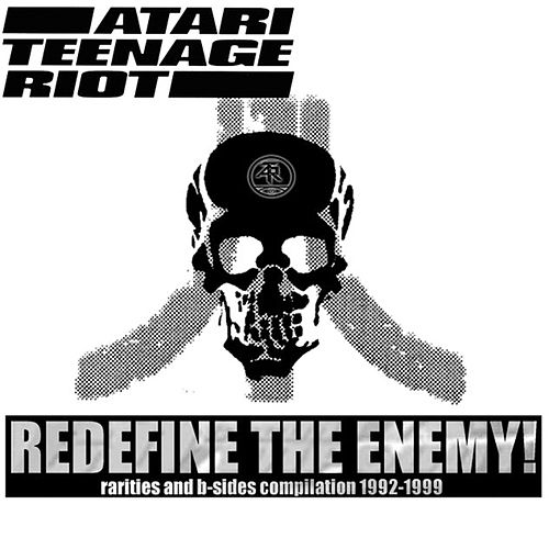 Redefine The Enemy de Atari Teenage Riot