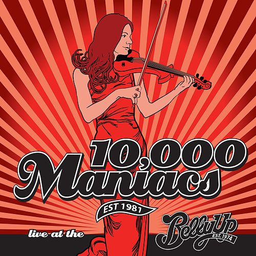 Live at the Belly Up von 10,000 Maniacs