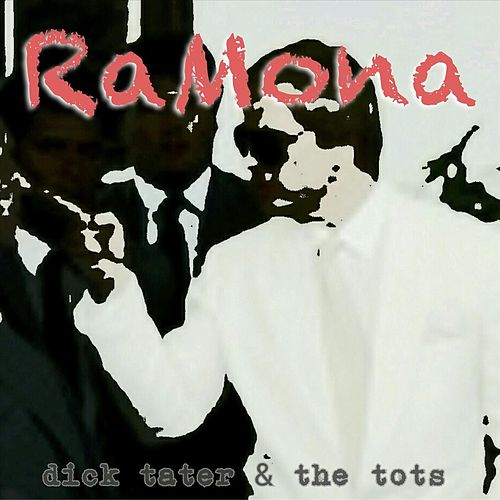 Ramona - Single von Dick Tater and the Tots