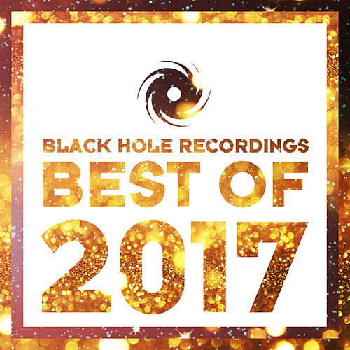 Black Hole Recordings - Best Of 2017 von Various Artists