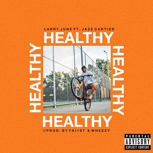 Healthy (feat. Jazz Cartier) de Larry June
