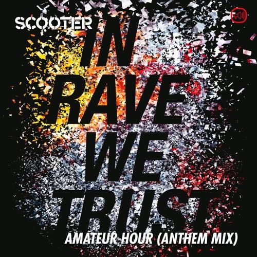In Rave We Trust - Amateur Hour (Anthem Mix) von Scooter