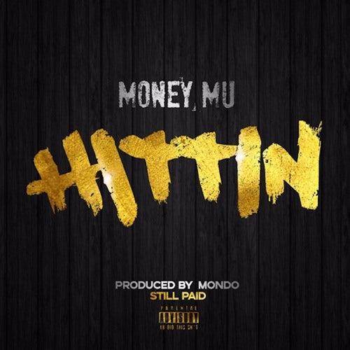 Hittin' by Money Mu