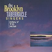 Only to Him by The Brooklyn Tabernacle Choir