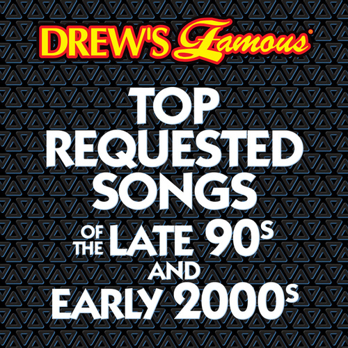 Drew's Famous Top Requested Songs Of The Late 90s And Early 2000s von The Hit Crew(1)