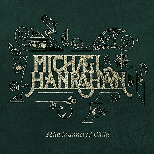 Mild Mannered Child by Michael Hanrahan