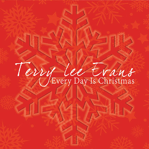 Every Day Is Christmas de Terry Lee Evans