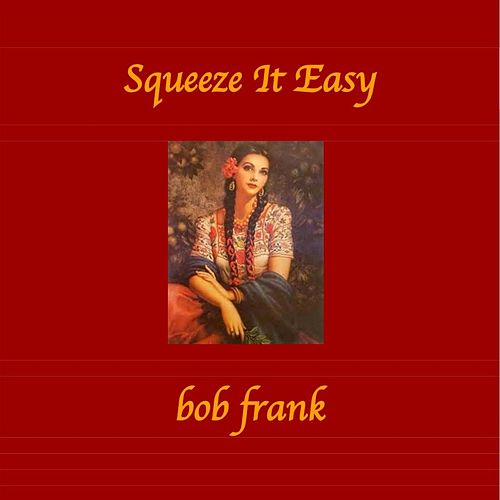 Squeeze It Easy de Bob Frank