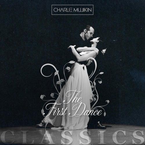 The First Dance: Classics von Charlie Millikin