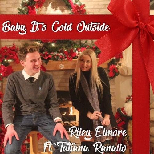 Baby Its Cold Outside (feat. Tatiana Ranallo) by Riley Elmore