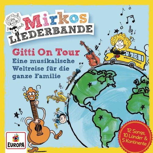 GITTI on TOUR von Mirkos Liederbande