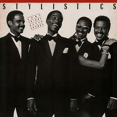 Some Things Never Change de The Stylistics