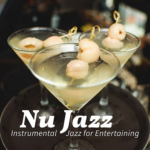 Nu Jazz (Instrumental Jazz for Entertaining) by Various Artists