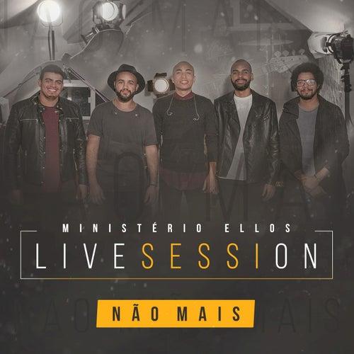 Não Mais (Live Session) by Ministério Ellos